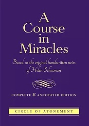 A Course in Miracles Complete and Annotated Edition